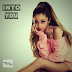Ariana Grande - Into You