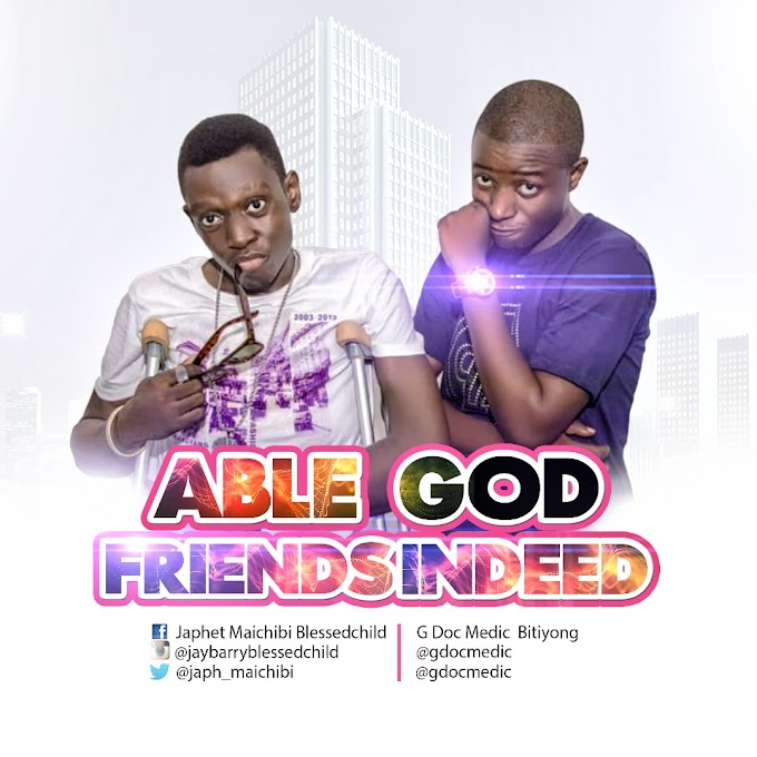 FriendsIndeed - Able God [Jaybarry BlessedChild & G Doc Medic]