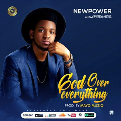 Newpower – God Over Everything