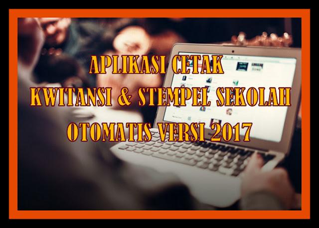 Aplikasi Cetak Kwitansi & Stempel Sekolah Otomatis Versi 2017