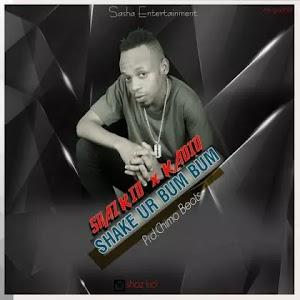 Download Audio | Shaz Kid ft Kadio - Shake Ur Bum Bum