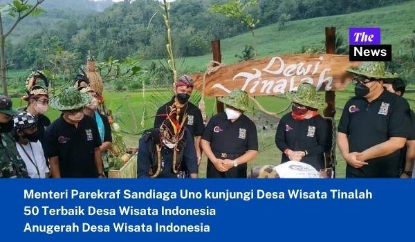 Menteri Sandiaga Uno kunjungi Desa Wisata Tinalah 50 Terbaik Desa Wisata Indonesia Anugerah Desa Wisata Indoensia 2021