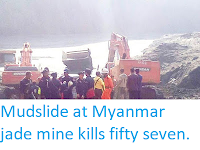 http://sciencythoughts.blogspot.com/2019/04/mudslide-at-myanmar-jade-mine-kills.html