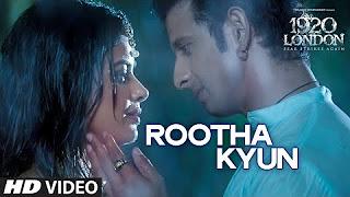 Rootha Kyun Video Song _ 1920 LONDON _ Sharman Joshi, Meera Chopra _ Shaarib, Toshi _ Mohit Chauhan