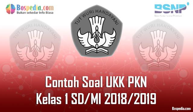 Lengkap - Contoh Soal UKK PKN Kelas 1 SD/MI 2018/2019