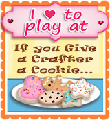 If You Give A Crafter a Cookie...