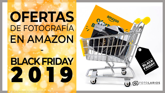 Ofertas de Fotografía en Amazon - Black Friday 2019