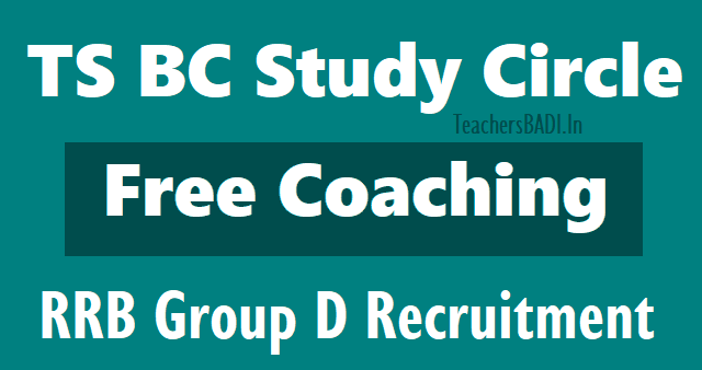 ts bc study circle rrb group d posts recruitment test free coaching 2018,rrb free coaching to group d posts recruitment online application form,hall ticket,selection list results,counselling dates