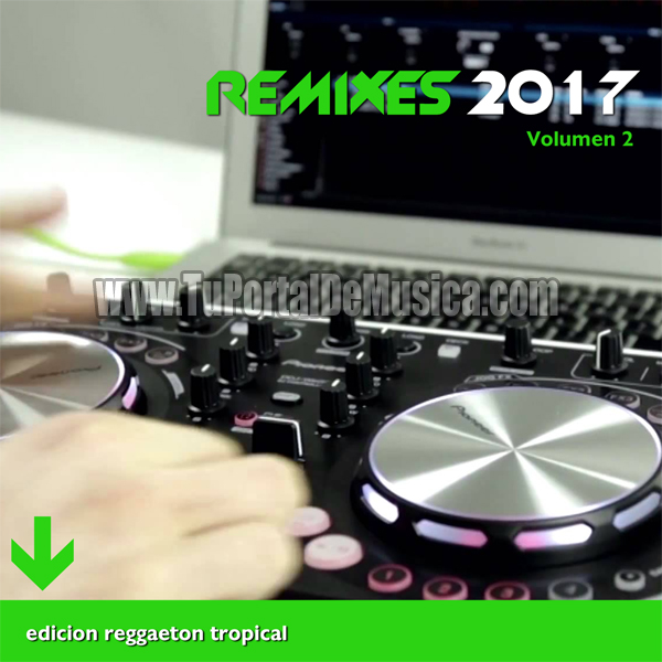 Remixes  Ed. Reggaeton Ft. Tropical Vol. 2 (2017)