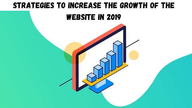 Few strategies to increase the Traffic of the website in 2019