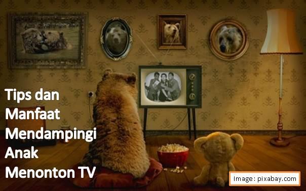 Tips dan Manfaat Mendampingi Anak Menonton TV - Blog Mas Hendra