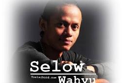 Chord Gitar Lagu Selow – Wahyu