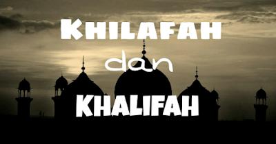 Definisi Tentang Khilafah Dan Khalifah Dalam Teori Islam