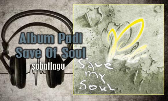 Koleksi Lagu Padi Mp3 Album Save Of Soul 2003 Full Rar /Zip,Full Album, Grup Band, Padi Band, Pop,