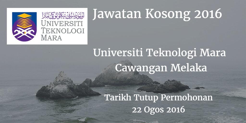 Jawatan Kosong UiTM Cawangan Melaka 22 Ogos 2016