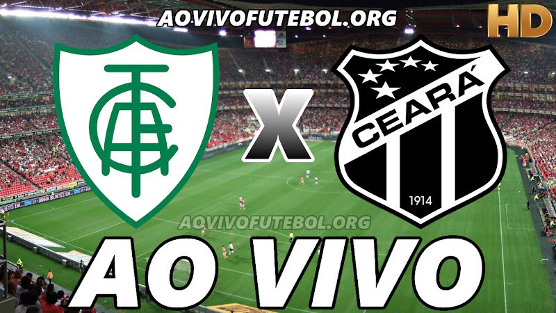 Assistir América Mineiro x Ceará Ao Vivo HD