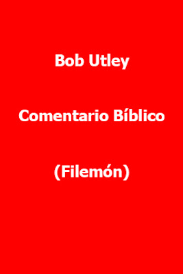 Bob Utley-Comentario Bíblico-Filemón-