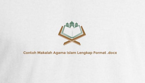 Contoh Makalah Agama Islam Lengkap