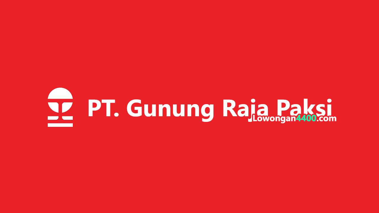 Lowongan Kerja PT. Gunung Raja Paksi Bekasi
