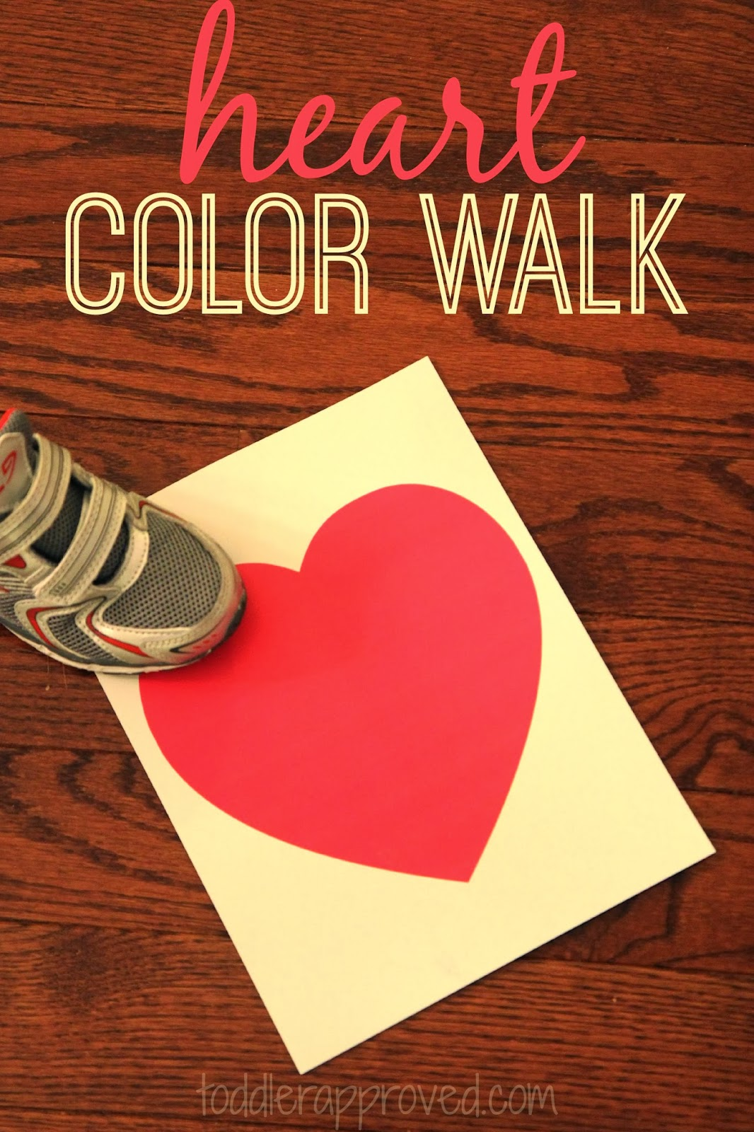 Toddler Approved Heart Color Walk A Game For Kids