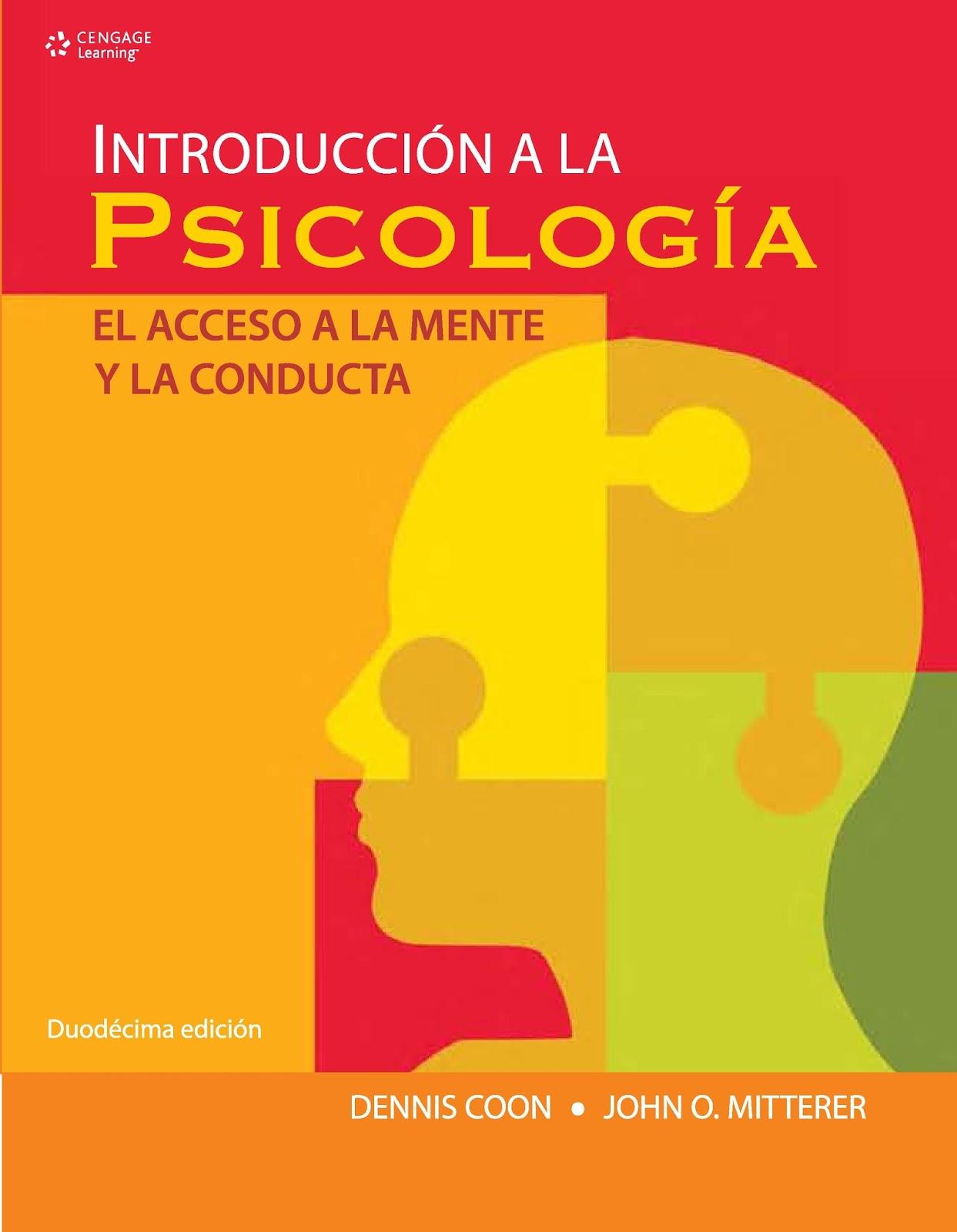 Introducción a la psicología: El acceso a la mente y la conducta, 12va Edición – Dennis Coon