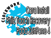 Cara Install Philz Touch Recovery Pada ZenFone 4