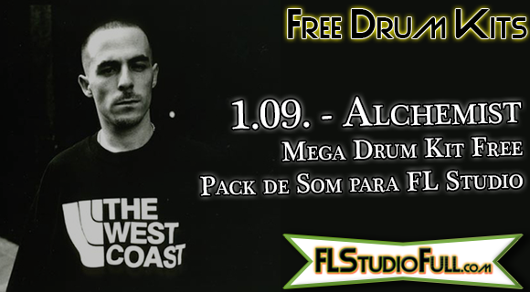 Alchemist Mega Drum Kit Free | Pack de Som para FL Studio