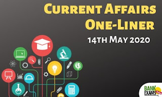 Current Affairs One-Liner: 14th May 2020