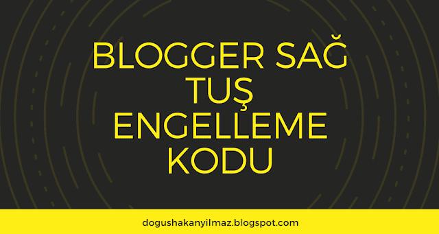 Blogger Sağ Tuş Engelleme Kodu