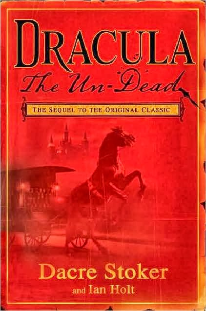 Dacre Stoker, Ian Holt, Dracula, the Un-Dead, Vampire novels, Vampire books, Vampire Narrative, Gothic fiction, Gothic novels, Dark fiction, Dark novels, Horror fiction, Horror novels