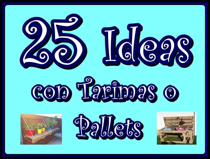 Manualidades mirna y sus manus 25 ideas con tarimas o for Ideas para todos