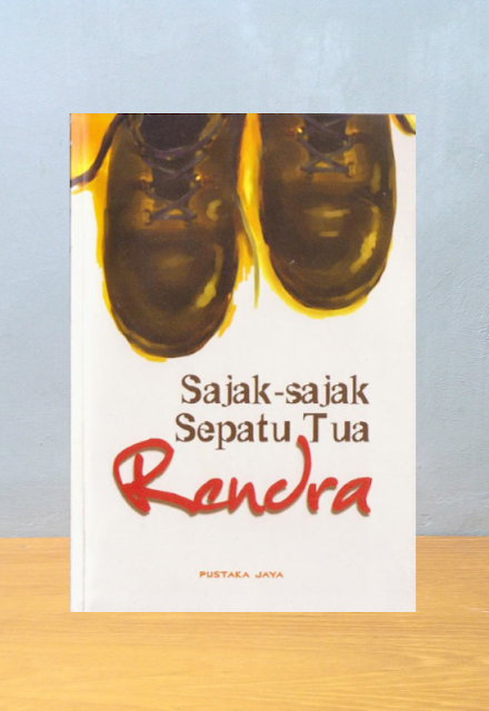 SAJAK-SAJAK SEPATU TUA, Rendra