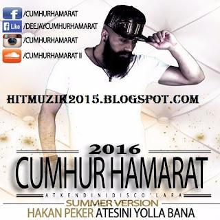 Hakan Peker - Atesini Yolla Bana (Cumhur Hamarat Summer Version)