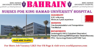 Nurses for King Hamad University Hospital Bahrain .