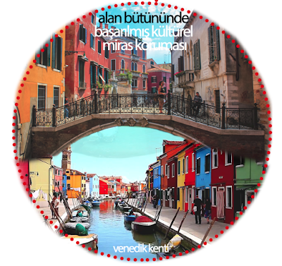 venedik tarihi kenti, tarihi turistik kent, venedik, kültürel miras, koruma, unesco dünya mirası