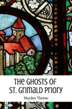 Now Available: The Ghosts of St. Grimald Priory (Ghosts and Tea #1)