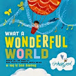 Picture Book of the Day - What a Wonderful World, illustrated by Tim Hopgood