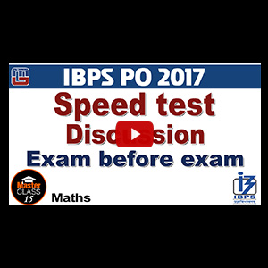Master Class | Speed Test Discussion | Maths | Lecture 15 | IBPS PO 2017