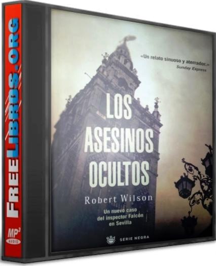 Los asesinos ocultos – Robert Wilson [AudioLibro]
