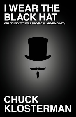 I Wear the Black Hat by Chuck Klosterman - book cover