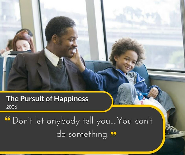 The-Pursuit-of-Happiness-2006: Don't let anybody tell you.... You can't do something.