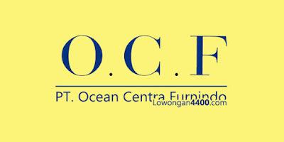Lowongan Kerja PT. Ocean Centra Furnindo Gunung Putri
