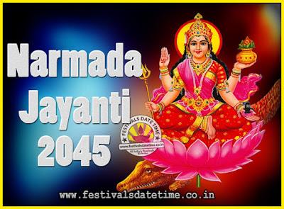 2045 Narmada Jayanti Puja Date & Time, 2045 Narmada Jayanti Calendar