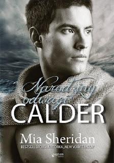 """#110 [PRZEDPREMIEROWO] Recenzja książki """"Calder. Narodziny odwagi"""" Mii Sheridan"""