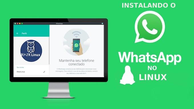 Instalando o Whatsapp no seu Desktop Linux Mint, Ubuntu Fedora entre outros