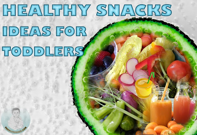 Healthy Snacks ideas for Toddlers