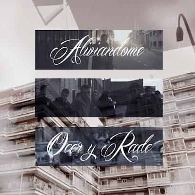 Ocer y Rade - Aliviandome