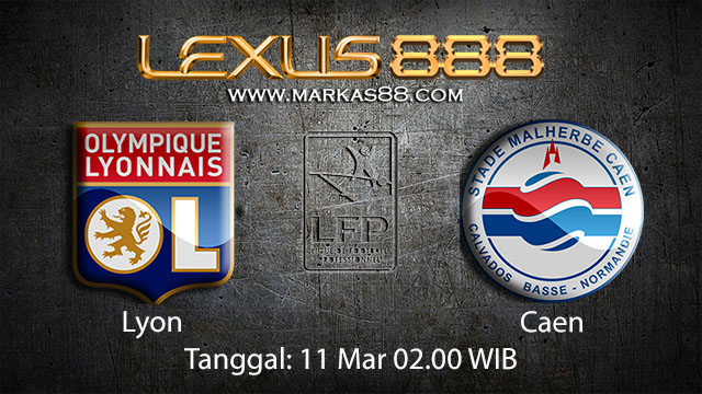 BOLA88 - PREDIKSI TARUHAN BOLA LYON VS CAEN 11 MARET 2018 ( FRENCH LIGUE 1 )