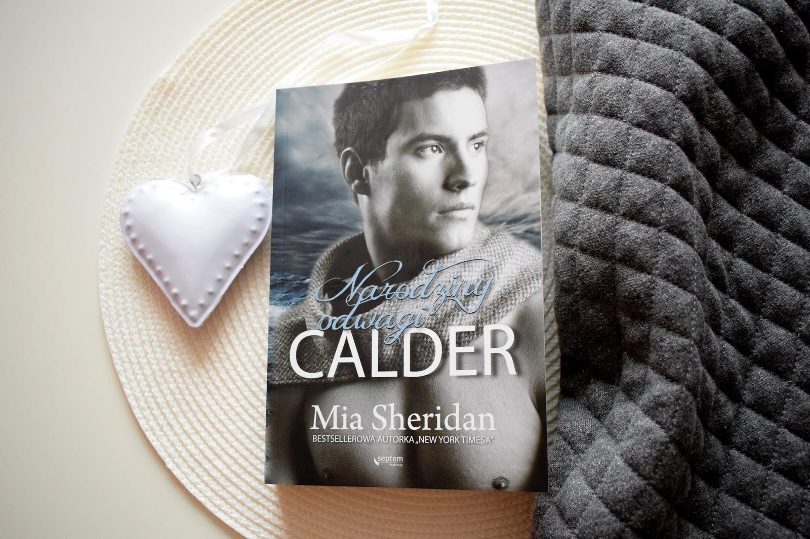 PRZEDPREMIEROWO - Mia Sheridan, Calder. Narodziny odwagi