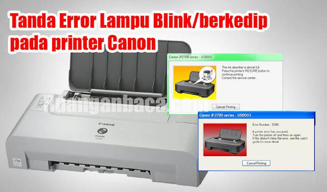 Tanda Error Lampu Blink/berkedip pada printer Canon